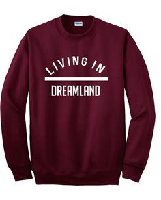 living in dreamland sweatshirt