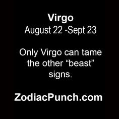 Only Virgo can tame the other 'beast' signs.
