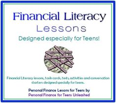 Financial Literacy lessons, task cards, tests, activities and conversation starters designed especially for teens