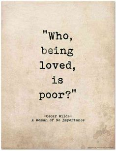 Romantic Quote Poster - A Woman of No Importance by Oscar Wilde Literary Print for Home or School - Echo-Lit Life Quotes Love, Best Love Quotes, Great Quotes, Quotes To Live By, Favorite Quotes, Me Quotes, Inspirational Quotes, Being Loved Quotes, Gods Love Quotes