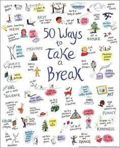 how to take a break - great ways :)