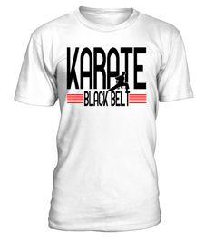 More Sports Products under https://www.teezily.com/stores/sportlovers  TAGS: Karate, Belt, Black Belt, Karate Girl, Karate Boy, Karate Lovers, China, Japan, Kampfsport, Fight, Kampfkunst