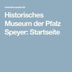 Historisches Museum der Pfalz Speyer: Startseite