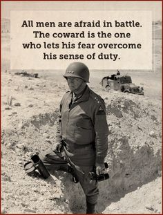 george patton quote all men are afraid in battle War Quotes, Warrior Quotes, Quotable Quotes, Life Quotes, Quotes For Men, George Patton, General Patton Quotes, Soldier Quotes, Military Life