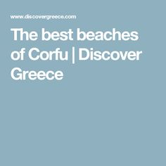The best beaches of Corfu | Discover Greece