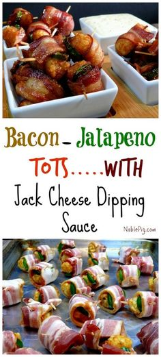 Noble Pig Bacon Jalapeno Wrapped tater Tots with Jack Cheese Dipping Sauce