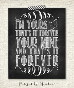 The Avett Brothers  I'm yours and that's it forever, your mine and that's it forever - Chalkboard Art Print by designsbynicolina, $15.50