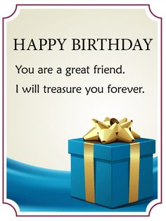 You Are a  Great Friend - Birthday Gift Box Card: The best present is the gift of friendship. Tell your friend how much you value them with this sincere and sophisticated birthday card. The chic, blue box, and gold bow make this both a beautiful and a thoughtful birthday card to send to a great friend.