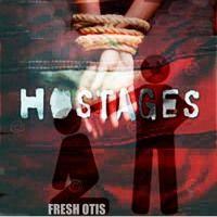 Track 3 of 3 Fresh Otis Hostages 9 more follower until open download stay tuned so u don't miss it  https://soundcloud.com/freshotis/hostage