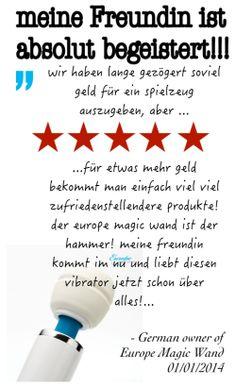 """""""meine Freundin ist absolut begeistert!!! wir haben lange gezögert soviel geld für ein spielzeug auszugeben, aber """"... """"für etwas mehr geld bekommt man einfach viel viel zufriedenstellendere produkte! der europe magic wand ist der hammer! meine freundin kommt im nu und liebt diesen vibrator jetzt schon über alles!..."""" - 01.01.2014, German owner of #EuropeMagicWand wand massager. #5outof5 stars for @EuropeMagicWand. Get more info at www.europemagicwand.de"""
