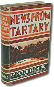 News from Tartary: A Journey from Peking to Kashmir by Peter Fleming (1936)