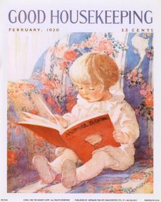 """Good Housekeeping, February, 1920, Jessie Willcox Smith. Put your baby on your lap and begin """"reading"""" as soon as he can focus his eyes, bold, simple childish images. """"Read"""" a word or two for each image. Move from there to children's board books, turn the pages, and soon a very little baby will reach to turn the pages for you. It is amazing. Keep """"reading,"""" Reading includes everything from looking at pictures to walking on the books on the floor. Keep reading throughout early childhood…"""