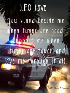 Showing love to our Police Officers. We are proud of our Law Enforcement Officers. Let's Support Thin Blue Line. Police Officer Wife, Cop Wife, Police Wife Life, Love My Man, Leo Love, Love You, Texas State Trooper, Police Quotes, Police Love