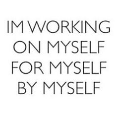 Me Myself & I - Be selfish Do what's best for me