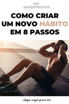 hábito, como criar, novo, passos, dicas, manual, guia Professional Development, Personal Development, Fitness Goals, Health Fitness, Power Man, Lets Do It, Good Habits, How To Know, Self Improvement