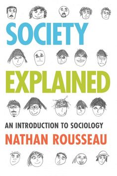 Society explained : an introduction to sociology / Nathan Rousseau