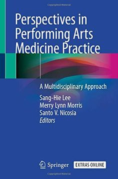 Perspectives in Performing Arts Medicine Practice: A Multidisciplinary Approach - Paperback Family Practice, Penguin Classics, Internal Medicine, Latest Books, Performing Arts, Modern Man, Perspective, Literature, Singing