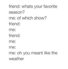 Literally me