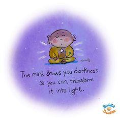 La mente te muestra obscuridad para que puedas transformarla en luz.