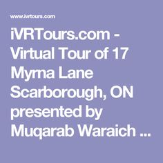 iVRTours.com - Virtual Tour of 17 Myrna Lane Scarborough, ON presented by Muqarab Waraich TourID# 21294