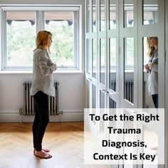 To Get the Right Trauma Diagnosis, Context Is Key #Trauma #MentalHealth #Therapy