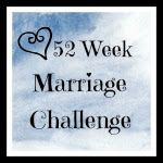 Sounds like a good idea for this coming year! Reorganized Simplicity: 52 Week Marriage Challenge: Week One