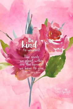 """Be Kind To Yourself"" Print. Add a pretty frame for a sweet reminder on your desk. On Etsy. www.everydayspirit.etsy.com xo"