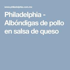 Philadelphia - Albóndigas de pollo en salsa de queso