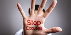 Excuses Wont Help You Reach Your Goals