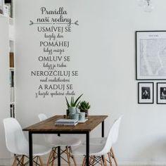 Pravidla naší rodiny ... Rodin, Nasa, Quotes, Books, Life, Home Decor, Decoration, Home Decoration, Quotations