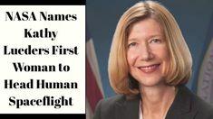 NASA: Kathy Lueders First Woman to Head human Spaceflight Spacex Rocket, Ex President, Female Head, International Space Station, Space Travel, Barack Obama, Tech News, Nasa, Woman