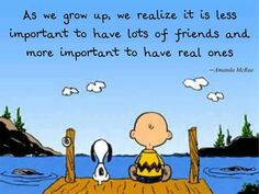 Just need a real friend, not a lot of friends