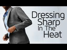 Summer is coming. But you still have to dress up. The winter wool suits soak up sweat like a sponge. How can you still retain the formality you need and beat the heat? Though summer is synonymous with leisure, fun, and ease, it can be a difficult time during for menswear. Remaining st