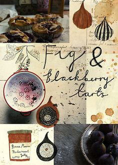 Homemade fig and Blackberry tarts.  Illustration and type by Katt Frank  Photography by Sean St John.