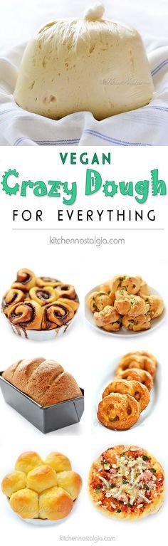 Vegan Crazy Dough for Everything - make one miracle dough, keep it in the fridge and use it for anything you like: pizza, cinnamon rolls, dinner rolls, pretzels, garlic knots, focaccia, bread... Etc.