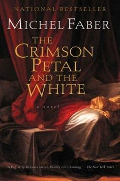 'The Crimson Petal and the White' by Michel Faber: Yearning to escape her life of prostitution in 1870s London, Sugar finds her fate entangled in the complicated family life of patron William, an egotistical perfume magnate.