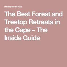 The Best Secluded Winter Getaways in the Cape – The Inside Guide The Best, Winter Getaways, Cape, Good Things, Camping, Holiday, Travel, Mantle, Campsite
