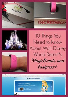 10 Things You Need to Know about Walt Disney World Resort's MagicBands and Fastpass+.