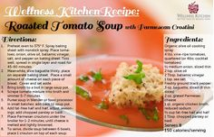 Nothing comforts like a cup of our Roasted Tomato Soup with Parmesan Crostini. This #WellnessKitchen recipe is a great low calorie alternative from @California Health & Longevity Institute (only 150 calories per serving!). Bon appetite!