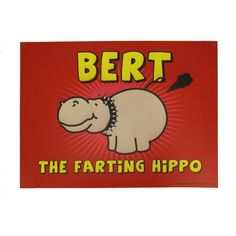 bert the farting hippo!