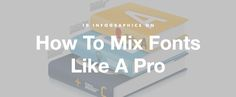 10 Infographics On How to Mix Fonts Like a Pro