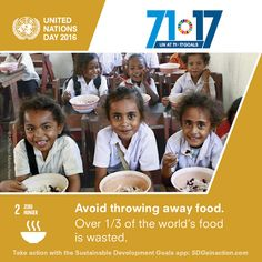 United Nations originally shared:       Via United Nations:  Stop wasting food!   Get ideas for how you can work towards #zerohunger & more on #UNDay & every day with Goal 2 -- zero hunger.  Find out about all the Goals at: http://www.un.org/sustainabledevelopment/  #globalgoals #UnDay