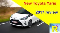 Car Review - New Toyota Yaris 2017 Review - Read Newspaper Tv