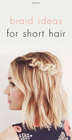 8 #braid ideas that will look amazing on short-haired girls
