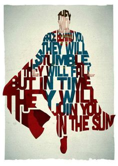 """They will race behind you. They will stumble, they will fall. But in time they will join you in the sun."""