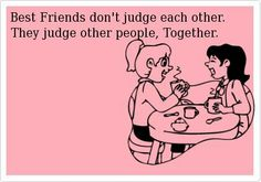 Oh my this is so me and my BFF, lol Love My Best Friend, Bestest Friend, Best Friend Quotes, Best Friends Forever, My Love, Friend Pics, Besties, Bestfriends, Robinson