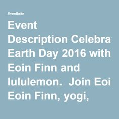 Catharines Seasonal (Pen Centre) presents EARTH DAY BLISS - Friday, 22 April 2016 at Waterview Vancouver, Vancouver, BC. Find event and ticket information. Stunning View, Beautiful, Earth Day, Vancouver, Bodies, Philosophy, Lululemon, Connection, Celebration