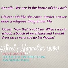 House of the lord ~ Steel Magnolias (1989) ~ Movie Quotes #amusementphile