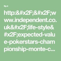 http://www.independent.co.uk/life-style/expected-value-pokerstars-championship-monte-carlo-a7716211.html