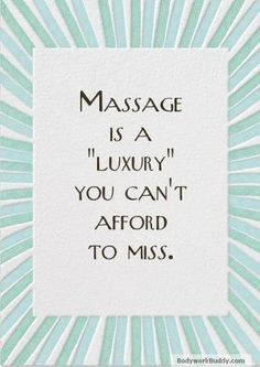 Massage is a luxury you can't afford to miss!  #Massage #Quotes